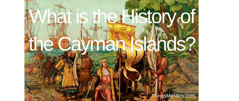 What is the History of the Cayman Islands?