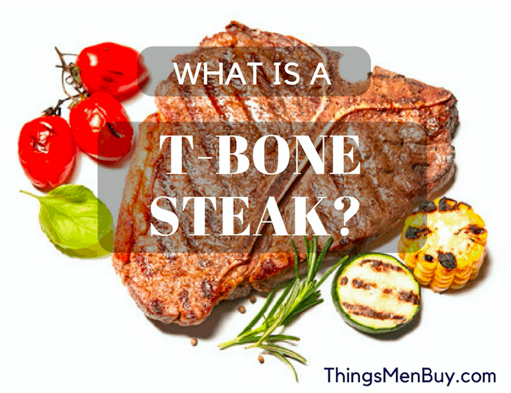 What is a T-bone steak?