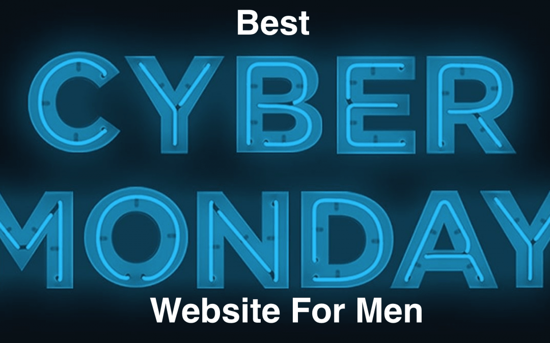 Best Cyber Monday Websites for Men