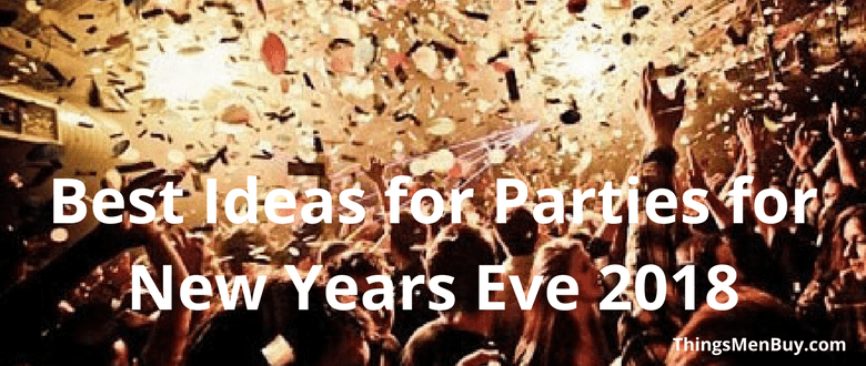 Best Ideas for Parties for New Year's Eve 2018