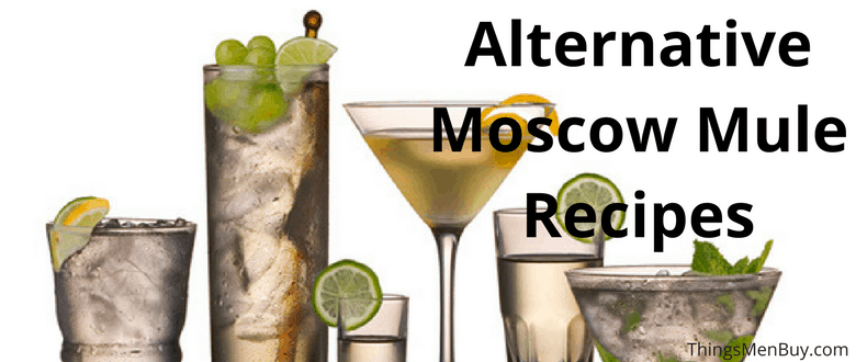 Alternative Moscow Mule Recipes