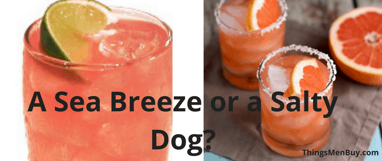 A Sea Breeze or a Salty Dog?