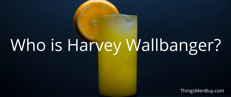 Who is Harvey Wallbanger?