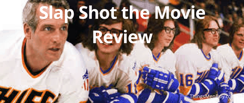Slap Shot The Movie Review