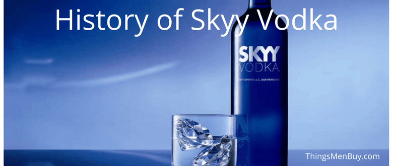 History of Skyy Vodka