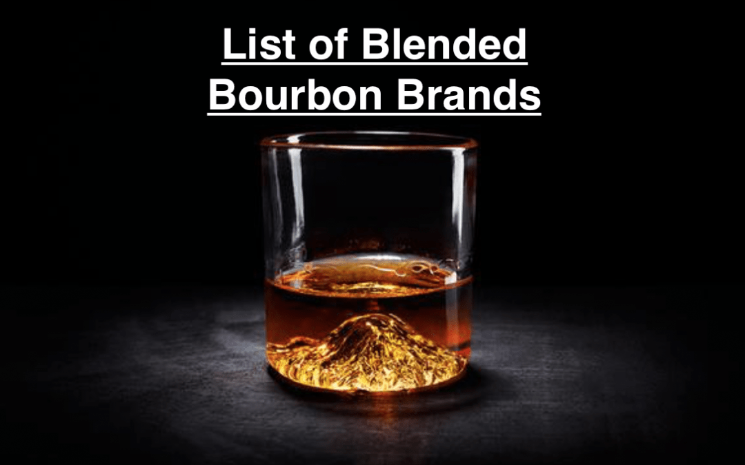 Seriously Drinkable Blended Bourbon Brands