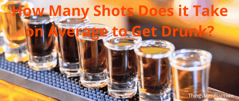 How Many Shots Does it Take on Average to Get Drunk?