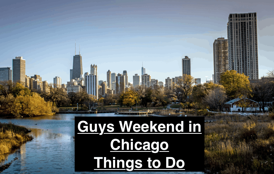 Guys Weekend in Chicago Things to Do
