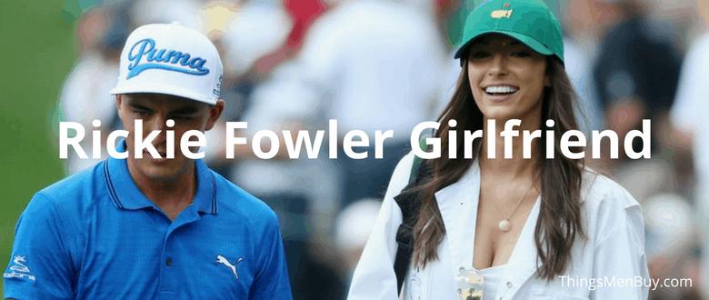 Rickie Fowler's Girlfriend
